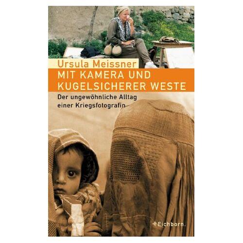 Ursula Meissner - Mit Kamera und kugelsicherer Weste - Preis vom 15.06.2021 04:47:52 h