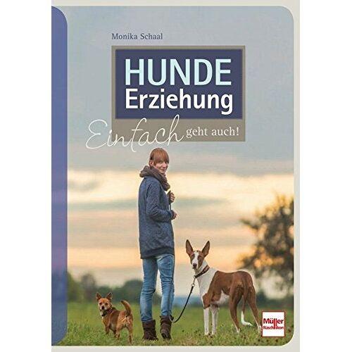 Monika Schaal - Hundeerziehung: Einfach geht auch! - Preis vom 16.10.2021 04:56:05 h