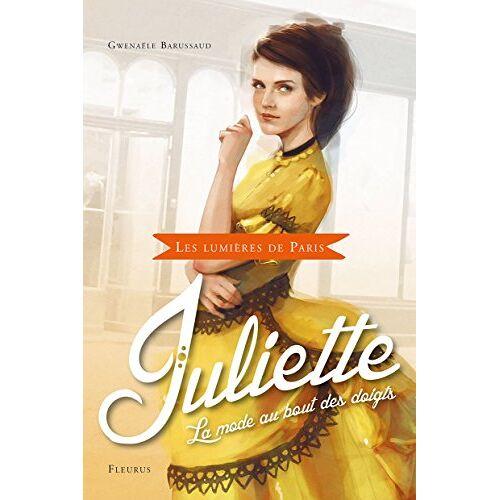 Gwenaële Barussaud - Juliette : La mode au bout des doigts - Preis vom 18.06.2021 04:47:54 h