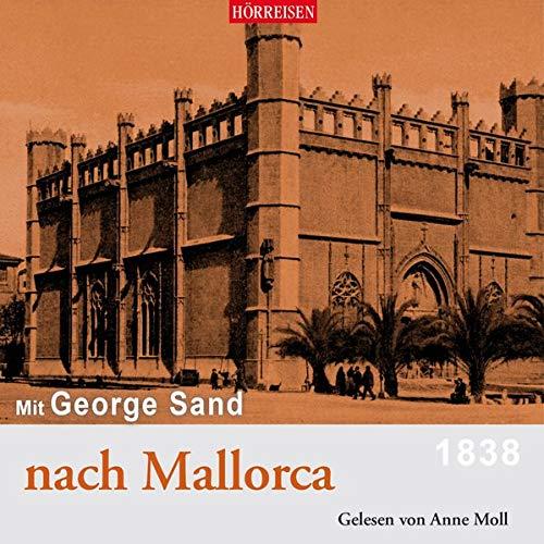George Sand - Mit George Sand nach Mallorca (Hörreisen) - Preis vom 22.09.2021 05:02:28 h
