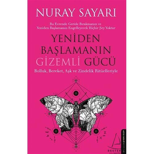 Nuray Sayari - Yeniden Baslamanin Gizemli Gücü: Bolluk, Bereket, Aşk ve Zindelik Ritüelleriyle - Preis vom 21.06.2021 04:48:19 h