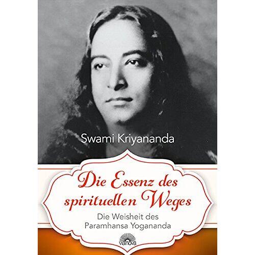 Swami Kriyananda - Die Essenz des spirituellen Weges: Die Weisheit des Paramhansa Yogananda - Preis vom 16.10.2021 04:56:05 h
