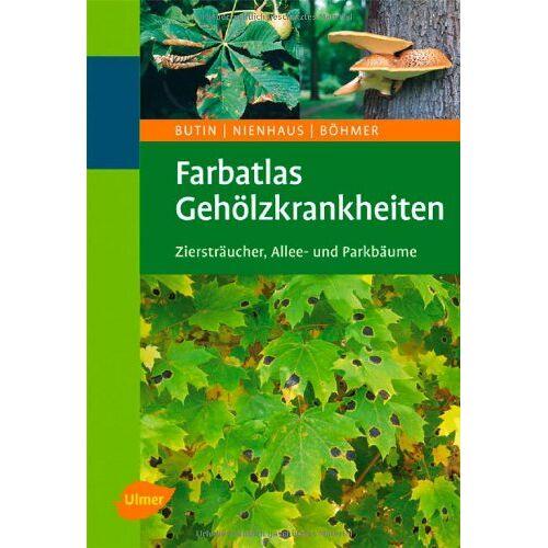 Heinz Butin - Farbatlas Gehölzkrankheiten: Ziersträucher, Allee- und Parkbäume - Preis vom 15.06.2021 04:47:52 h
