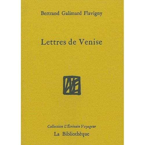Bertrand Galimard Flavigny - Lettres de Venise - Preis vom 11.06.2021 04:46:58 h