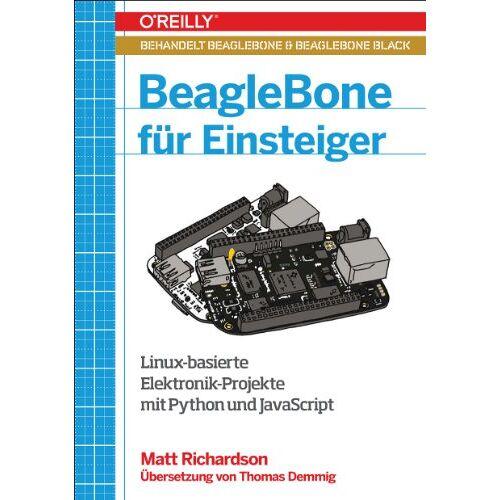 Matt Richardson - BeagleBone für Einsteiger - Preis vom 20.06.2021 04:47:58 h