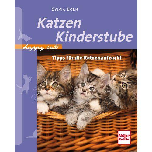 Sylvia Born - Katzenkinderstube: Tipps für die Katzenaufzucht (Happy Cats) - Preis vom 14.10.2021 04:57:22 h