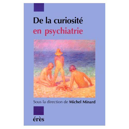 - de la curiosite en psychiatrie (QUESTIONS DE PSYCHIATRIE) - Preis vom 22.06.2021 04:48:15 h