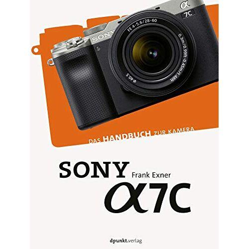 Frank Exner - Sony Alpha 7C: Das Handbuch zur Kamera (dpunkt.kamerabuch) - Preis vom 15.06.2021 04:47:52 h