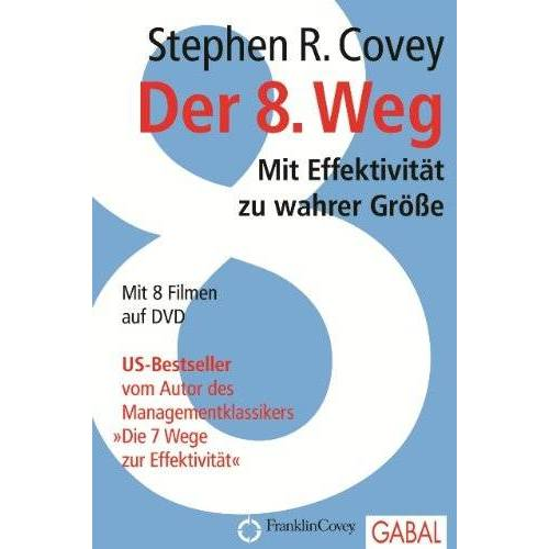Covey, Stephen R. - Der 8. Weg: Mit Effektivität zu wahrer Größe - Preis vom 14.06.2021 04:47:09 h