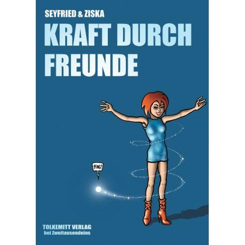 Gerhard Seyfried - Kraft durch Freunde - Preis vom 22.06.2021 04:48:15 h