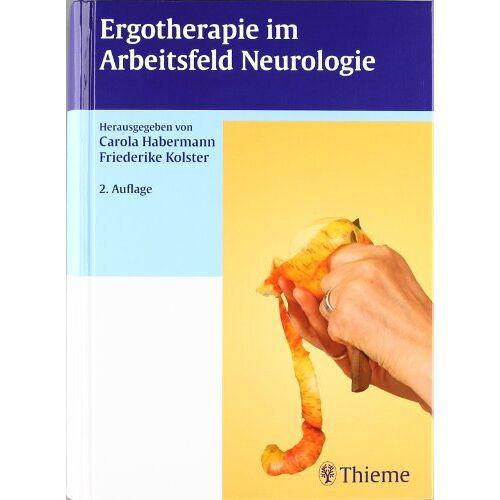 Carola Habermann - Ergotherapie im Arbeitsfeld Neurologie - Preis vom 28.07.2021 04:47:08 h