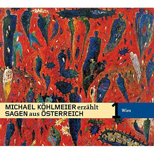 Michael Köhlmeier - Michael Köhlmeier erzählt Sagen aus Österreich: Wien - Preis vom 22.06.2021 04:48:15 h
