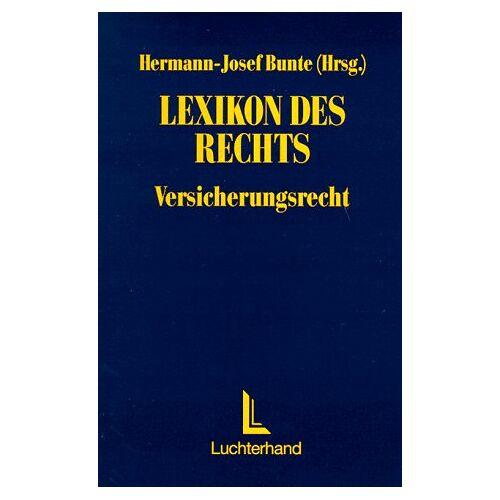 Bunte, Hermann J - Lexikon des Rechts, Versicherungsrecht - Preis vom 17.05.2021 04:44:08 h