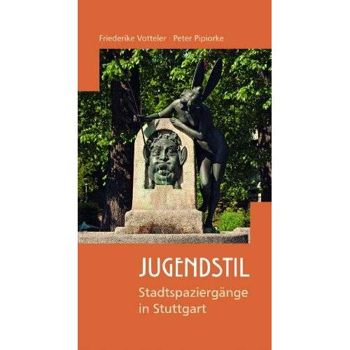 Friederike Votteler - Stadtspaziergänge in Stuttgart - Jugendstil - Preis vom 13.06.2021 04:45:58 h