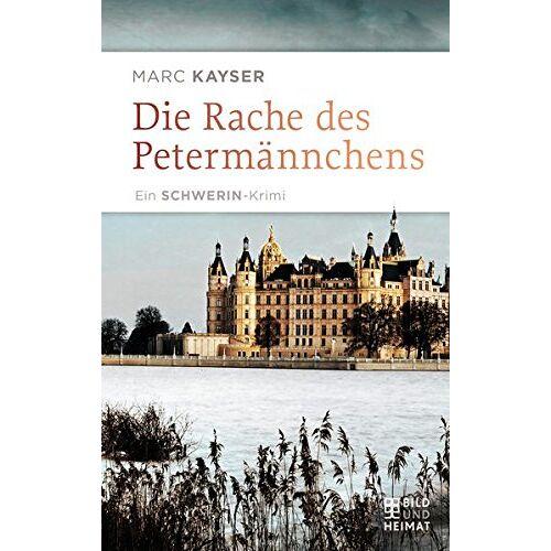 Marc Kayser - Die Rache des Petermännchens: Ein Schwerin-Krimi - Preis vom 14.06.2021 04:47:09 h