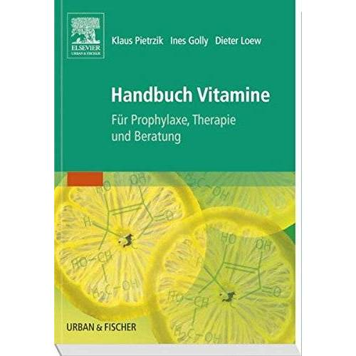 Klaus Pietrzik - Handbuch Vitamine: Für Prophylaxe, Therapie und Beratung - Preis vom 12.09.2021 04:56:52 h