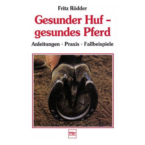 Fritz Rödder - Gesunder Huf, gesundes Pferd - Preis vom 19.06.2021 04:48:54 h