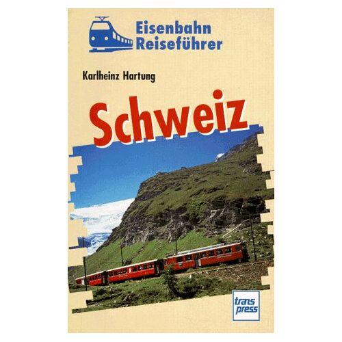 Karlheinz Hartung - Eisenbahn Reiseführer Schweiz - Preis vom 12.10.2021 04:55:55 h