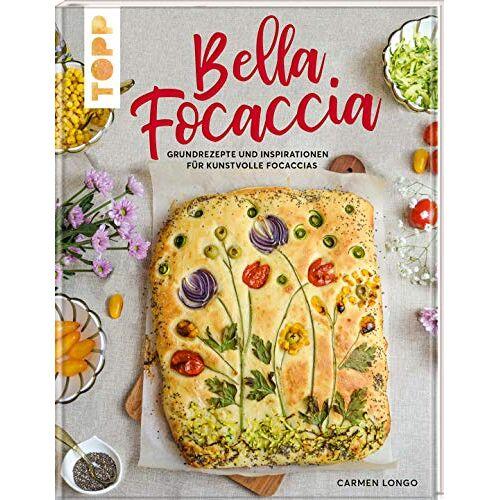 Carmen Longo - Bella Focaccia: Grundrezepte und Inspirationen für kunstvolle Focaccias - Preis vom 22.06.2021 04:48:15 h