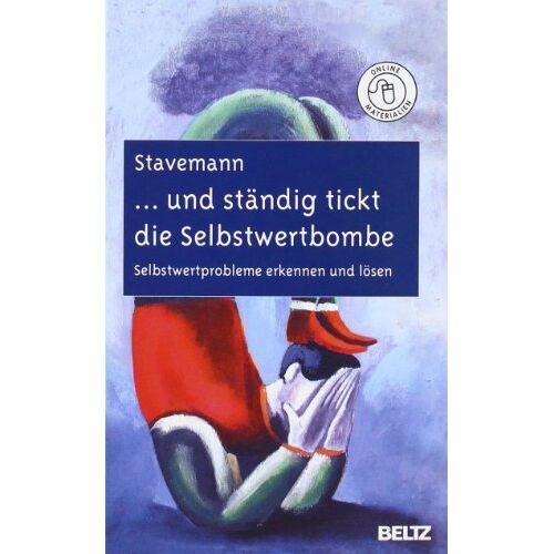 Stavemann, Harlich H. - ... und ständig tickt die Selbstwertbombe: Selbstwertprobleme erkennen und lösen - Preis vom 19.06.2021 04:48:54 h