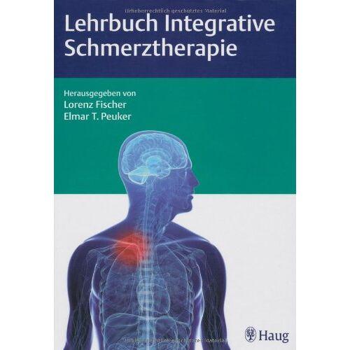 Lorenz Fischer - Lehrbuch Integrative Schmerztherapie - Preis vom 30.07.2021 04:46:10 h