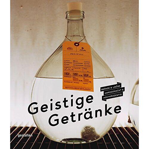 Christian Schneider - Geistige Getränke: Brände und Liköre, handgemacht und hochprozentig - Preis vom 11.06.2021 04:46:58 h