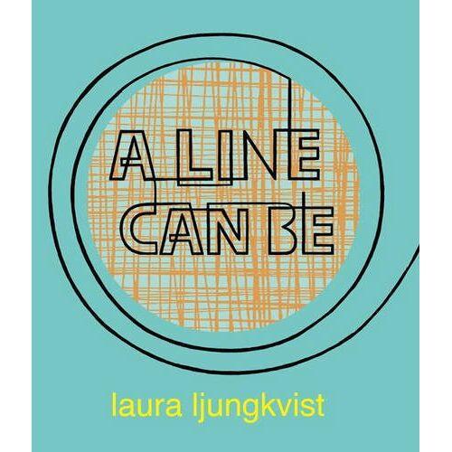 Laura Ljungkvist - A Line Can Be . . . - Preis vom 20.06.2021 04:47:58 h