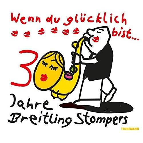 - Wenn du glücklich bist: 30 Jahre Breitling Stompers - Preis vom 22.06.2021 04:48:15 h
