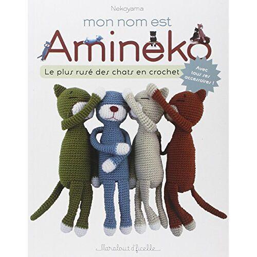 Nekoyama - Mon nom est Amineko : Le plus rusé des chats crochetés - Preis vom 15.06.2021 04:47:52 h