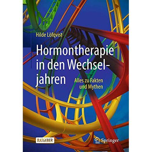Hilde Löfqvist - Hormontherapie in den Wechseljahren: Alles zu Fakten und Mythen - Preis vom 23.09.2021 04:56:55 h