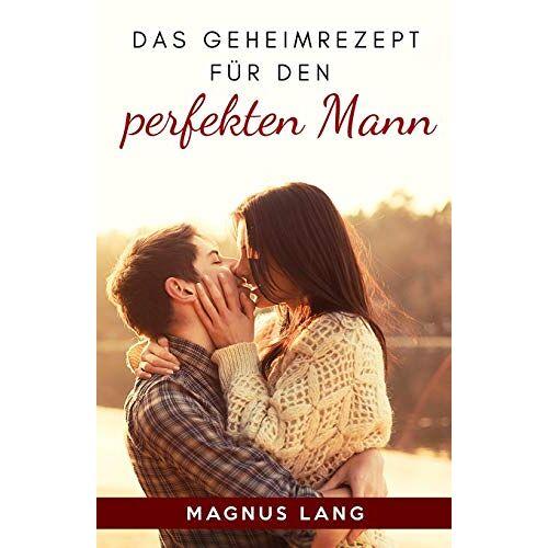 Magnus Lang - Das Geheimrezept für den perfekten Mann - Preis vom 28.07.2021 04:47:08 h