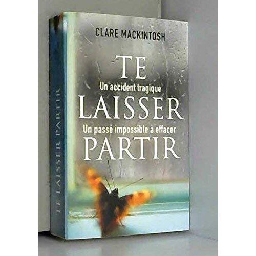 Clare Macintosh - Te laisser partir - Preis vom 17.05.2021 04:44:08 h