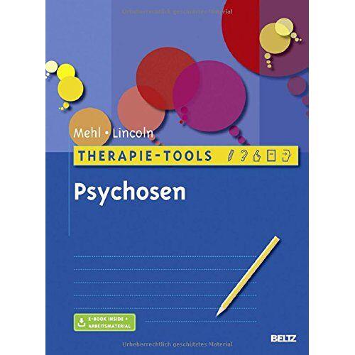 Stephanie Mehl - Therapie-Tools Psychosen: Mit E-Book inside und Arbeitsmaterial - Preis vom 25.09.2021 04:52:29 h