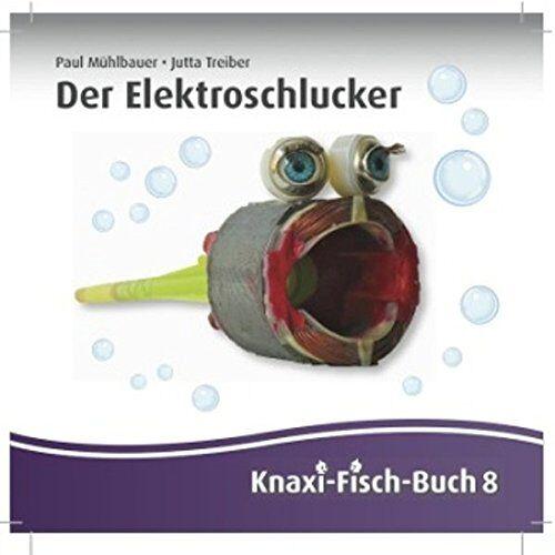 - Der Elektroschlucker: Knaxi-Fisch-Buch 8 - Preis vom 29.07.2021 04:48:49 h