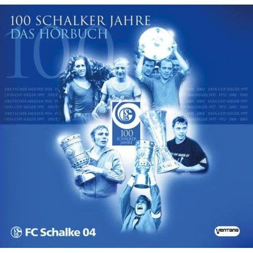 Labonte, Hans P. - 100 Schalker Jahre. CD. . FC Schalke 04 - Preis vom 11.06.2021 04:46:58 h