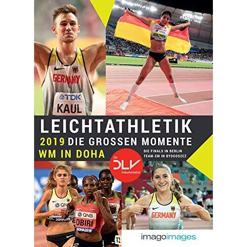 Deutscher Leichtathletik-Verband - Leichtathletik 2019 - Die großen Momente: WM in Doha   Die Finals in Berlin   ISTAF   Team-EM - Preis vom 14.06.2021 04:47:09 h