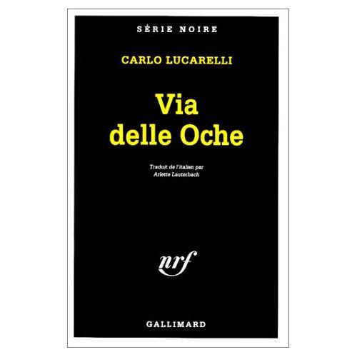 C. Lucarelli - Via Delle Oche (Serie Noire 1) - Preis vom 17.06.2021 04:48:08 h