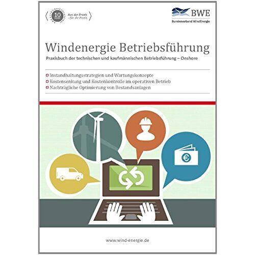 Bundesverband Windenergie e.V. - Windenergie Betriebsführung: Praxisbuch der technischen und kaufmännischen Betriebsführung - Onshore - Preis vom 09.06.2021 04:47:15 h