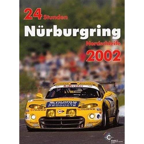 Jörg Ufer - 24h Rennen Nürburgring. Offizielles Jahrbuch zum 24 Stunden Rennen auf dem Nürburgring / 24 Stunden Nürburgring Nordschleife 2002 (Jahrbuch 24 Stunden Nürburgring Nordschleife) - Preis vom 18.06.2021 04:47:54 h