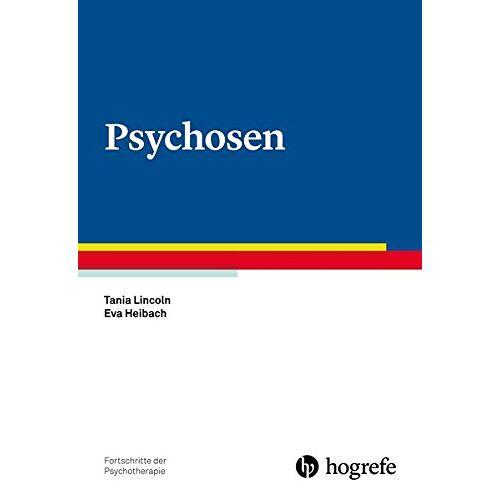 Tania Lincoln - Psychosen (Fortschritte der Psychotherapie / Manuale für die Praxis) - Preis vom 16.06.2021 04:47:02 h