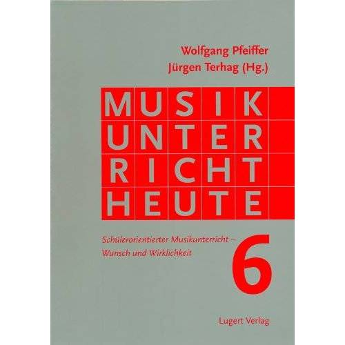 Wolfgang Pfeiffer - Musikunterricht heute 6 - Preis vom 16.06.2021 04:47:02 h