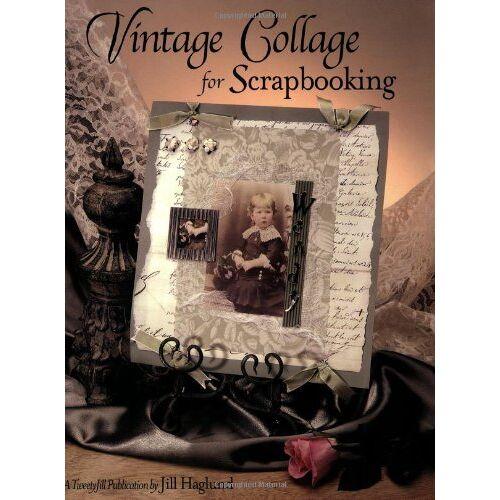 Jill Haglund - Vintage Collage for Scrapbooking - Preis vom 22.06.2021 04:48:15 h