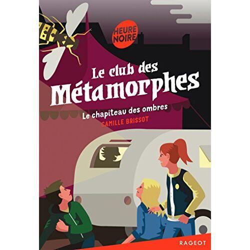 - Le club des Métamorphes : Le chapiteau des ombres - Preis vom 14.06.2021 04:47:09 h