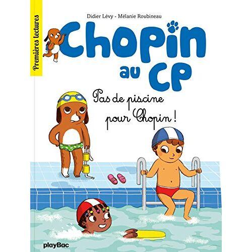 - Chopin au CP, Tome 5 : Pas de piscine pour Chopin - Preis vom 17.06.2021 04:48:08 h