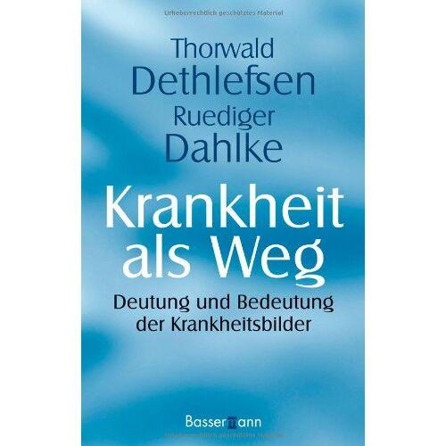 Thorwald Dethlefsen - Krankheit als Weg: Deutung und Bedeutung der Krankheitsbilder - Preis vom 19.06.2021 04:48:54 h
