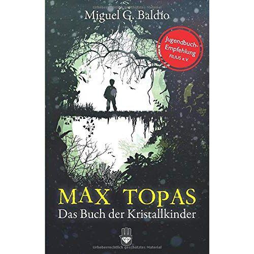Baldío, Miguel G. - Max Topas: Das Buch der Kristallkinder - Preis vom 20.09.2021 04:52:36 h