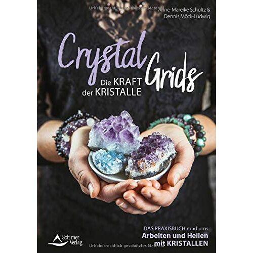 Anne-Mareike Schultz - Crystal Grids - Die Kraft der Kristalle: Das Praxisbuch rund ums Arbeiten und Heilen mit Kristallen - Preis vom 13.10.2021 04:51:42 h