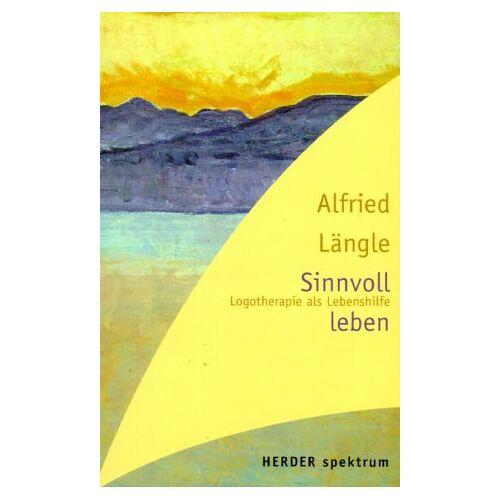 Alfried Längle - Sinnvoll leben. Logotherapie als Lebenshilfe - Preis vom 11.09.2021 04:59:06 h