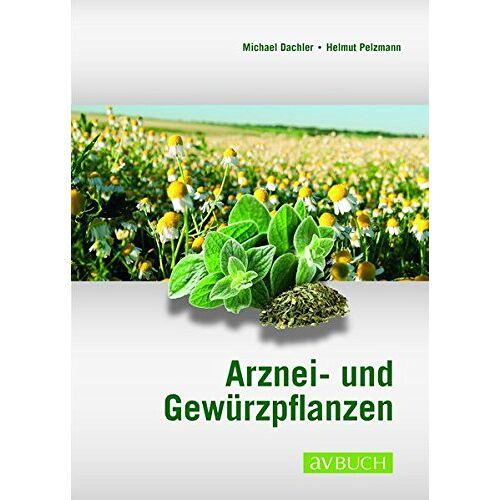 Michael Dachler - Arznei- und Gewürzpflanzen: Anbau Ernte Aufbereitung - Preis vom 09.06.2021 04:47:15 h