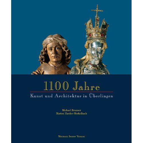 Michael Brunner - 1100 Jahre Kunst und Architektur in Überlingen (850-1950). Begleitbuch zur Ausstellung: Städtische Galerie Überlingen - Preis vom 12.06.2021 04:48:00 h